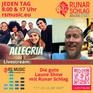 ALLEGRIA - Die gute Laune Show mit Runar Schlag. Jeden Tag um 8:00 und 17:00 Uhr bei RS MUSIC